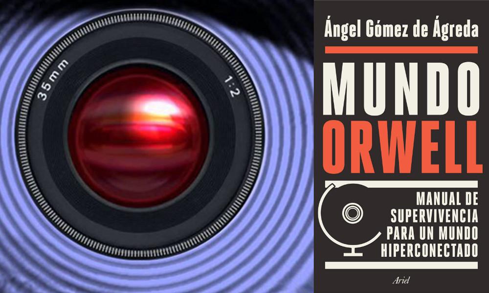 'Mundo Orwell' - Ángel Gómez de Ágreda
